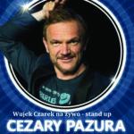 """Cezary Pazura stand up """"Wujek Czarek na żywo"""""""